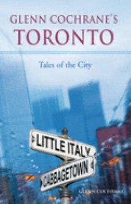 Glenn Cochranes Toronto: Tales of the City 9781550227123