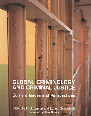 Global Criminology and Criminal Justice: Current Issues and Perspectives 9781551116822