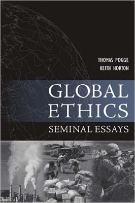 Global Ethics: Seminal Essays 9781557788702