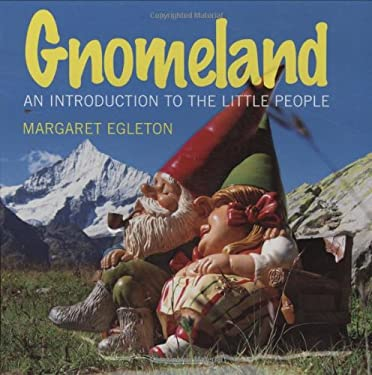 Gnomeland: An Introduction to the Little People 9781554074068