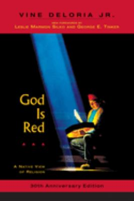 God Is Red: A Native View of Religion, 30th Anniversary Edition 9781555914981