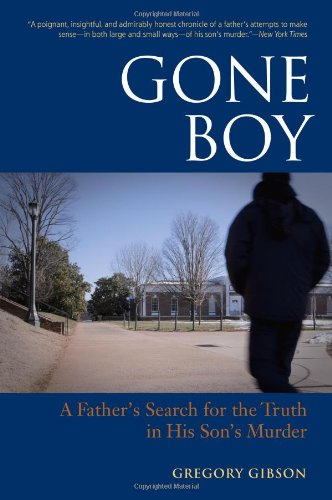 Gone Boy: A Father's Search for the Truth in His Son's Murder 9781556439599