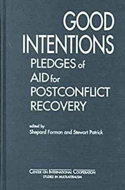 Good Intentions: Pledges of Aid for Postconflict Recovery 9781555878542