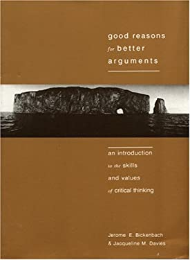 Good Reasons for Better Arguments: An Introduction to the Skills and Values of Critical Thinking 9781551110592