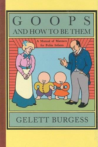 Goops and How to Be Them: A Manual of Manners for Polite Infants