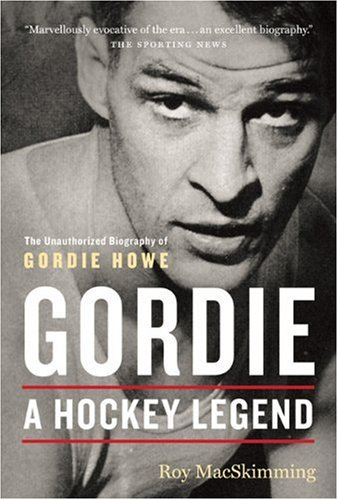 Gordie: A Hockey Legend 9781550547191