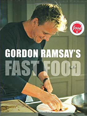 Gordon Ramsay's Fast Food: Recipes from the F Word 9781554700646
