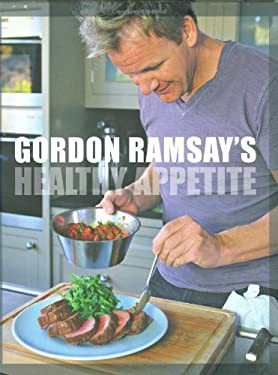 Gordon Ramsay's Healthy Appetite: Recipes from the F Word 9781554701339