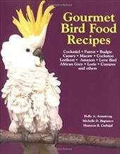 Gourmet Bird Food Recipes: For Your Cockatiel, Parrot, and Other Avian Companions 6913020