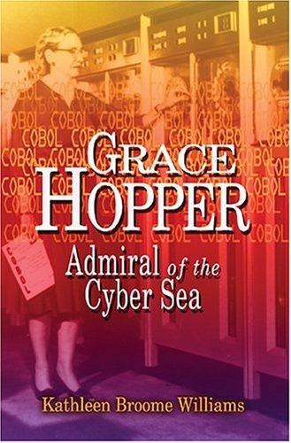 Grace Hopper: Admiral of the Cyber Sea 9781557509529