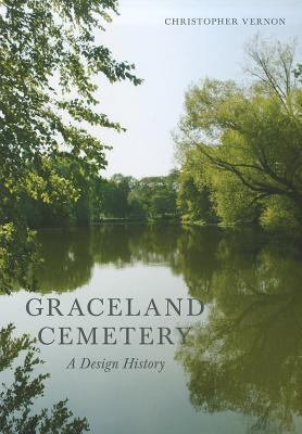 Graceland Cemetery: A Design History 9781558499263
