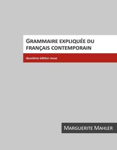Grammaire Expliquee Du Francais Contemporain 9781551300689
