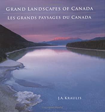 Grand Landscapes of Canada/Les Grands Paysages Du Canada 9781554070367