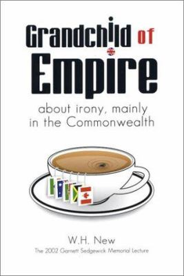 Grandchild of Empire: About Irony, Mainly in the Commonwealth 9781553800019