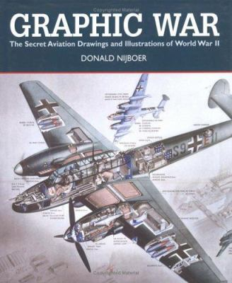 Graphic War: The Secret Aviation Drawings and Illustrations of World War II 9781550464245