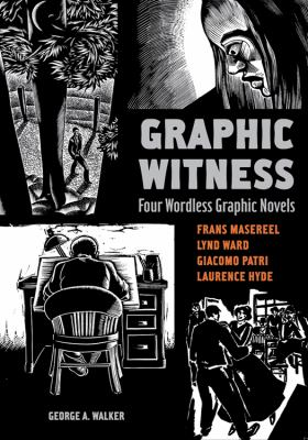 Graphic Witness: Four Wordless Graphic Novels 9781554072705