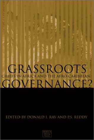 Grass-Roots Governance?: Chiefs in Africa and the Afro-Caribbean: Case Studies 9781552380802