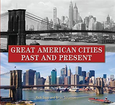 Great American Cities Past and Present 9781554077458