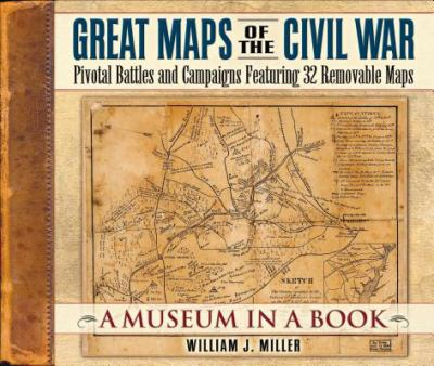 Great Maps of the Civil War: Pivotal Battles and Campaigns Featuring 32 Removable Maps 9781558539990