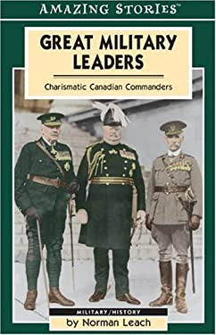 Great Military Leaders: Charismatic Canadian Commanders 9781551537733