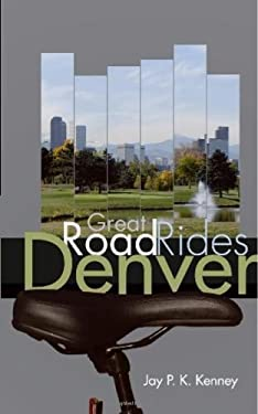 Great Road Rides Denver 9781555917371