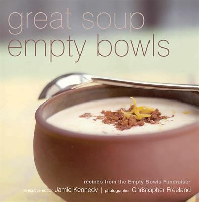 Great Soup, Empty Bowls: Recipes from the Empty Bowls Fundraiser 9781552853474