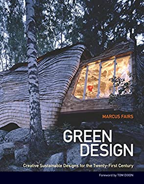Green Design: Creative, Sustainable Designs for the Twenty-First Century 9781556438363