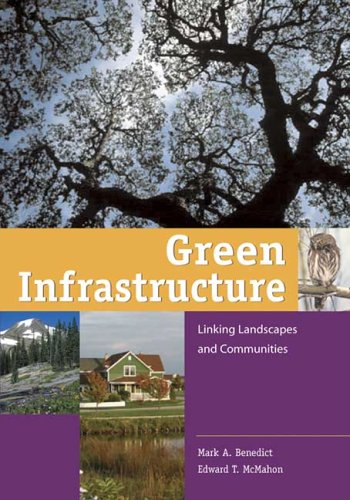 Green Infrastructure: Linking Landscapes and Communities 9781559635585