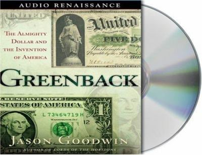 Greenback: The Almighty Dollar and the Invention of America 9781559278416