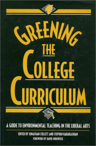 Greening the College Curriculum: A Guide to Environmental Teaching in the Liberal Arts 9781559634212