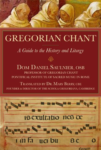 Gregorian Chant: A Guide to the History and Liturgy 9781557255549
