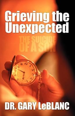 Grieving the Unexpected: The Suicide of a Son 9781553064909