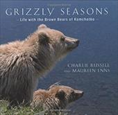 Grizzly Seasons: Life with the Brown Bears of Kamchatka 6848301