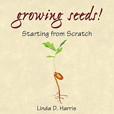 Growing Seeds!: Starting from Scratch