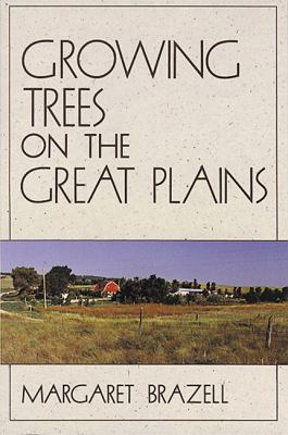 Growing Trees on the Great Plains 9781555910969