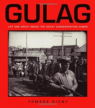 Gulag: Life and Death Inside the Soviet Concentration Camps 9781552979648