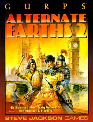 Gurps Alternate Earths 2: Further Explorations Into Infinite Worlds 9781556343995
