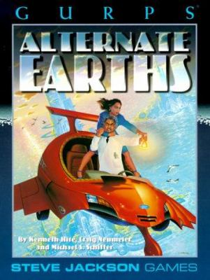 Gurps Alternate Earths: Parallel Histories for the Infinite Worlds 9781556343186