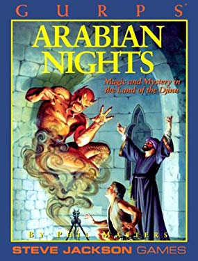 Gurps Arabian Nights: Magic and Mystery in the Land of the Djinn 9781556342660