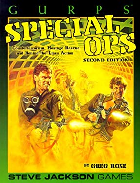 Gurps Special Ops: Counterterrorism, Hostage Rescue, and Behind-The-Lines Action 9781556343667