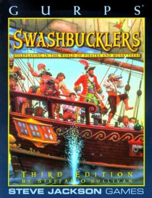 Gurps Swashbucklers: Roleplaying in the World of Pirates and Musketeers 9781556343940