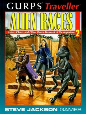 Gurps Traveller Alien Races 2: Aslan, K'Kree, and Other Races Rimward of the Imperium 9781556343926