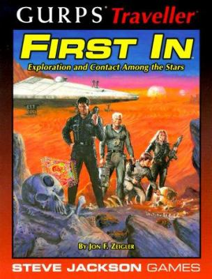 Gurps Traveller First in: Exploration and Contact Among the Stars 9781556343681