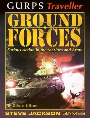 Gurps Traveller Ground Forces: Furious Action in the Marines and Army 9781556344442