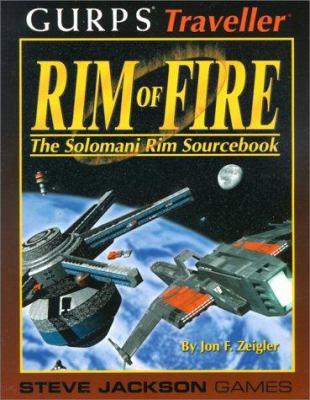 Gurps Traveller: Rim of Fire: The Solomani Rim Sourcebook 9781556344367