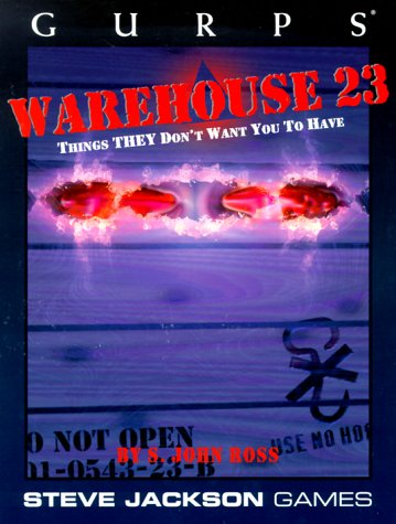 Gurps Warehouse 23: Things They Don't Want You to Have 9781556343285