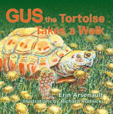 Gus the Tortoise Takes a Walk 9781551099064