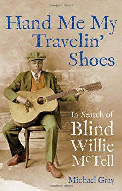 Hand Me My Travelin' Shoes: In Search of Blind Willie McTell 9781556529757