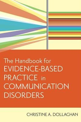 Handbook for Evidence-Based Practice in Communication Disorders 9781557668707