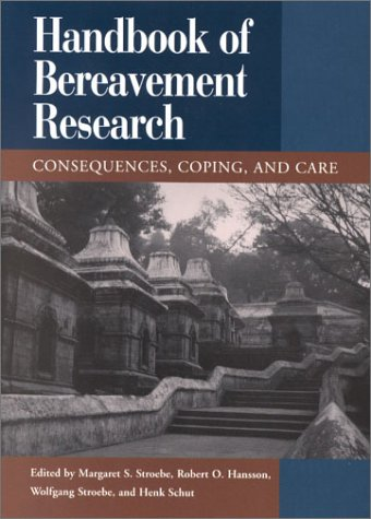 Handbook of Bereavement Research: Consequences, Coping, and Care 9781557987365